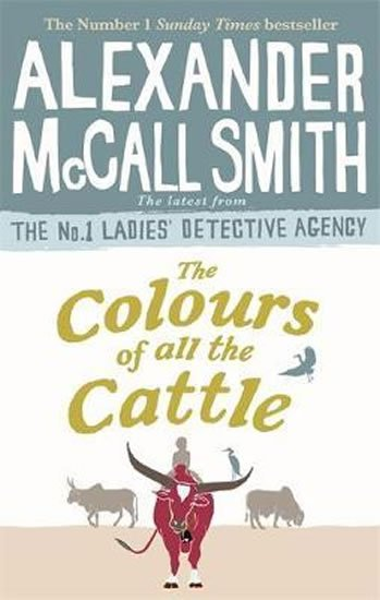 McCall Smith Alexander: The Colours of all the Cattle