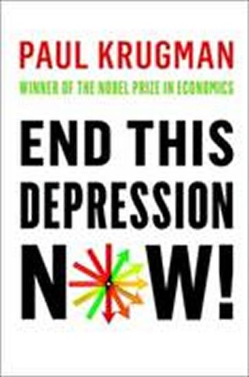 Krugman Paul: End This Depression Now!