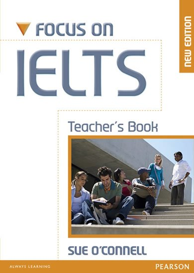 O´Connell Sue: Focus on IELTS New Edition Teacher´s Book