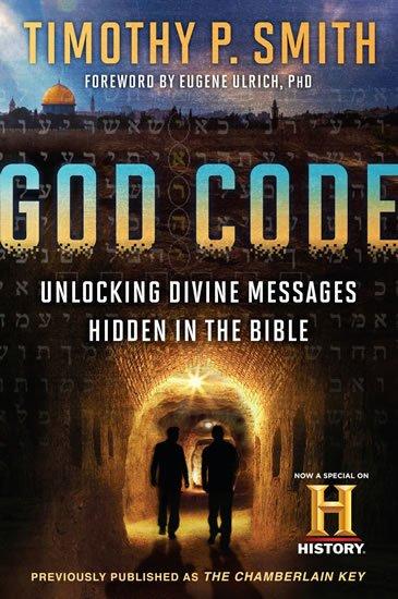 Smith Timothy P.: God Code (Movie Tie-In Edition): Unlocking Divine Messages Hidden in the Bi