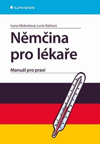 Mokrošová Ivana: Němčina pro lékaře - Manuál pro praxi