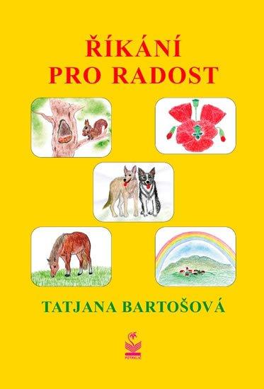 Bartošová Tatjana: Říkání pro radost