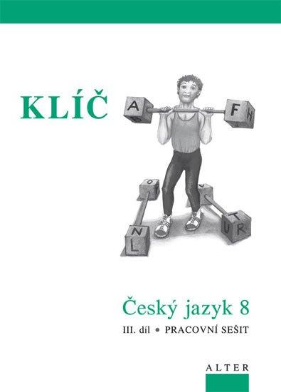 kolektiv autorů: Klíč Český jazyk 8/III. díl, Pracovní sešit