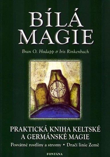 Rinkenbach Iris: Bílá magie - Praktická kniha keltské a germánské magie