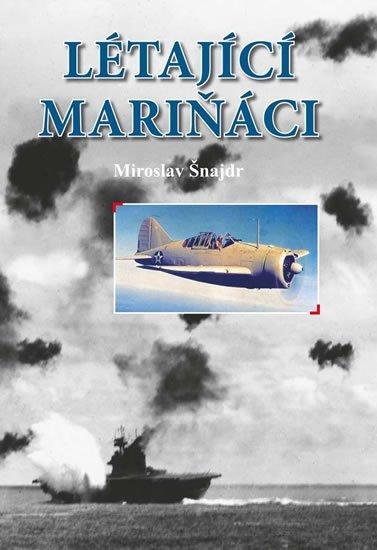 Šnajdr Miroslav: Létající mariňáci