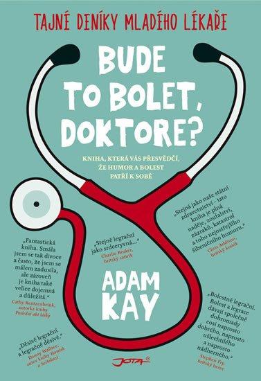 Kay Adam: Bude to bolet, doktore? - Tajný deník mladého lékaře