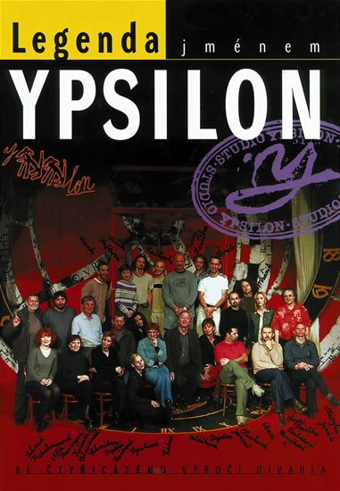 kolektiv: Legenda jménem Ypsilon