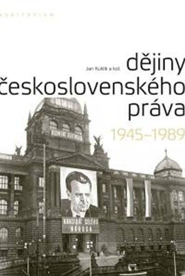 Kuklík Jan: Dějiny československého práva 1945-1989