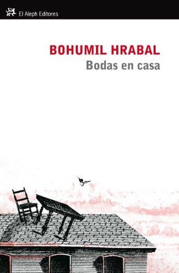 Hrabal Bohumil: Bodas en casa