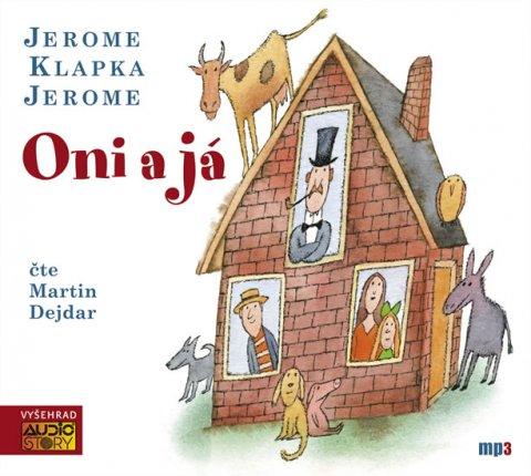 Jerome Jerome Klapka: Oni a já - CDmp3 (Čte Martin Dejdar)
