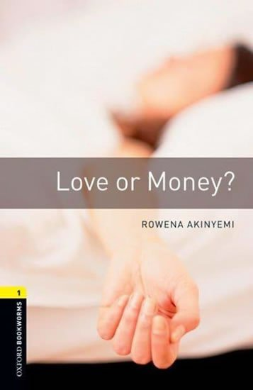 Akinyemi Rowena: Oxford Bookworms Library 1 Love Or Money (New Edition)