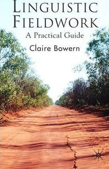 Bowern Claire: Linguistic Fieldwork