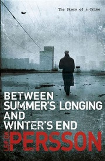 Persson Leif G. W.: Between Summer´s Longing and Winter´s End