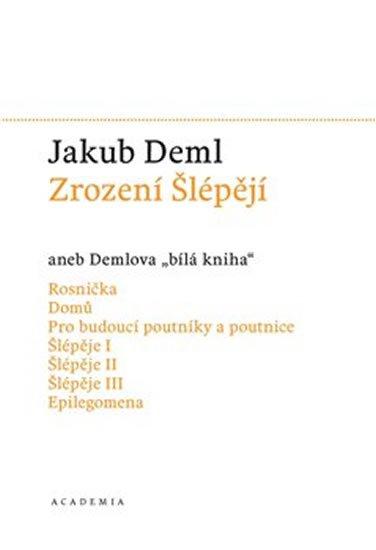 Deml Jakub: Zrození Šlépějí aneb Demlova bílá kniha (1912-1919)