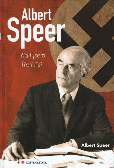 Speer Albert: Albert Speer - řídil jsem Třetí říši