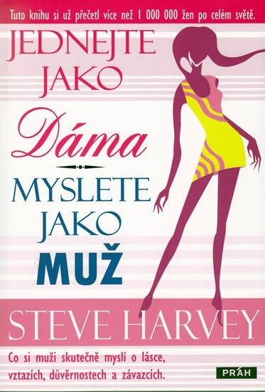 Harvey Steve: Jednejte jako dáma, myslete jako muž