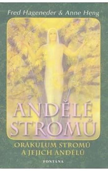 Hageneder Fred: Andělé stromů - Orákulum stromů a jejich andělé