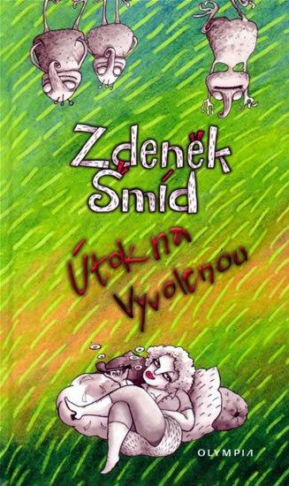 Šmíd Zdeněk: Útok na vyvolenou