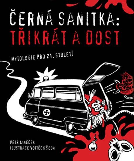 Janeček Petr: Černá sanitka - Třikrát a dost