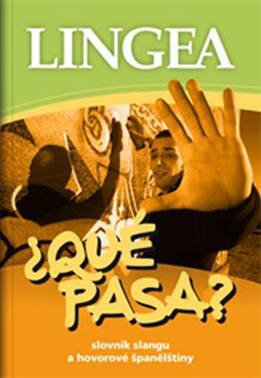 neuveden: Qué pasa? Slovník slangu a hovorové španělštiny