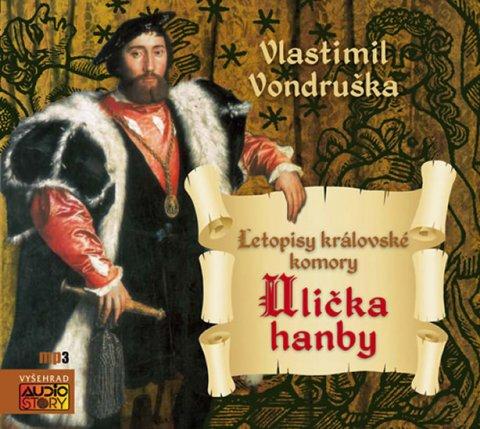Vondruška Vlastimil: Ulička hanby - Letopisy královské komory - CDmp3