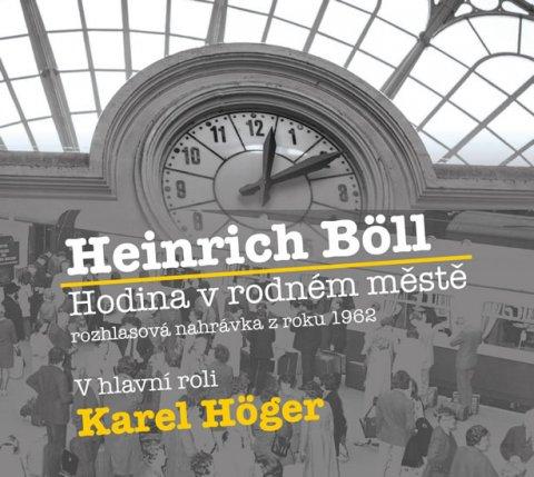 Böll Heinrich: Hodina v rodném městě - CD (Čte Karel Höger)