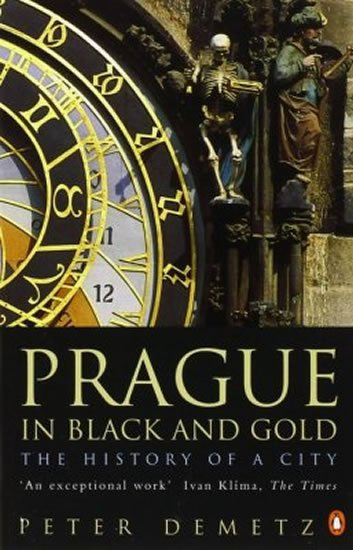 Demetz Peter: Prague In Black And Gold: The History Of A City