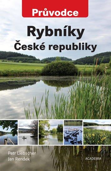 Liebscher Petr, Rendek Jan: Rybníky České republiky - Průvodce