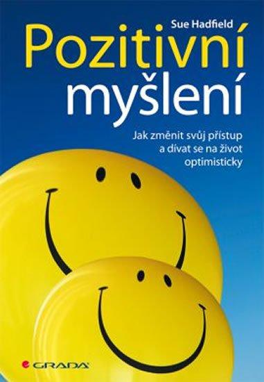 Hadfield Sue: Pozitivní myšlení - Jak změnit svůj přístup a dívat se na život optimistick