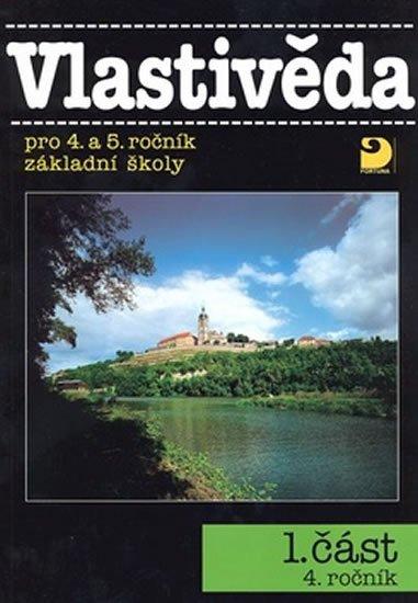 Danielovská Věra, Tupý Karel,: Vlastivěda pro 4. a 5. r. ZŠ, učebnice (1. část)