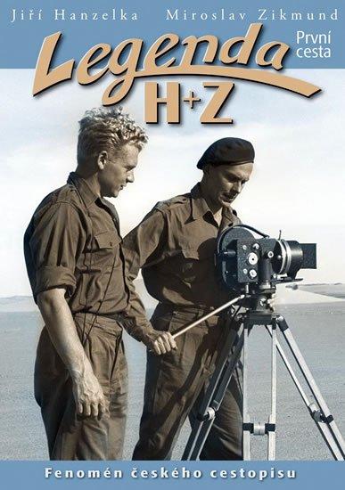 Hanzelka Jiří, Zikmund Miroslav: Legenda H+Z - První cesta