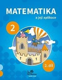 Mikulenková a kolektiv Hana: Matematika a její aplikace 2 – 2. díl