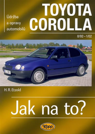 Etzold Hans-Rudiger Dr.: Toyota Corolla - 8/92 -1/02 - Jak na to? - 88.