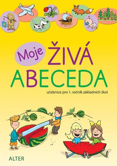 Bradáčová Lenka: Moje živá abeceda - Učebnice pro 1. ročník ZŠ