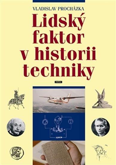 Procházka Vladislav: Lidský faktor v historii techniky