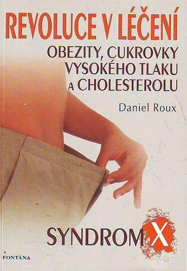 Roux Daniel: Revoluce v léčení obezity, cukrovky, vysokého tlaku a cholesterolu