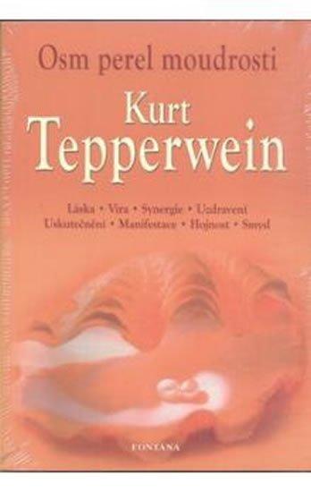 Tepperwein Kurt: Osm perel moudrosti - Láska, Víra, Synergie, Uzdravení, Uskutečnění, Manife