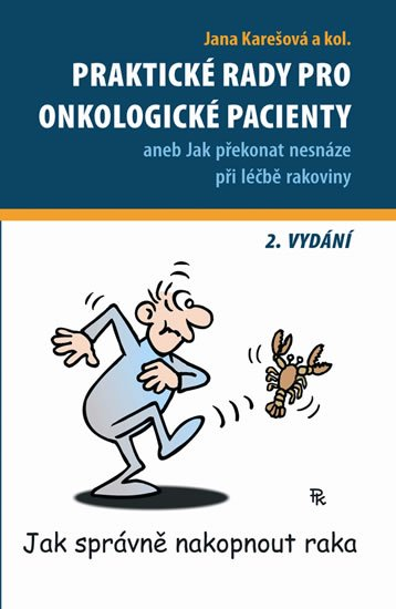 Karešová a kolektiv Jana: Praktické rady pro onkologické pacienty aneb Jak překonat nesnáze při léčbě