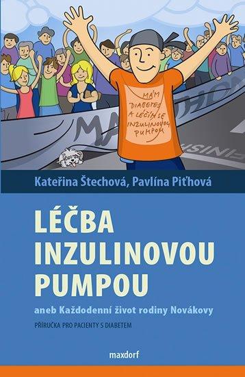 Štechová Kateřina, Piťhová Pavlína,: Léčba inzulinovou pumpou aneb každodenní život rodiny Novákovy