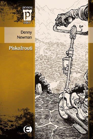 Newman Denny: Pískožrouti (Edice Pevnost)