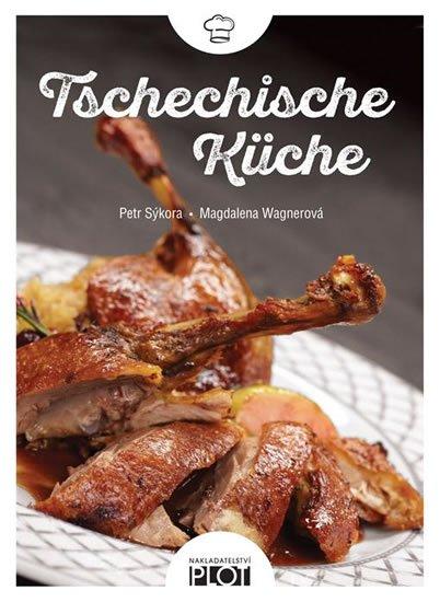 Sýkora Petr, Wagnerová Magdalena,: Tschechische Küche
