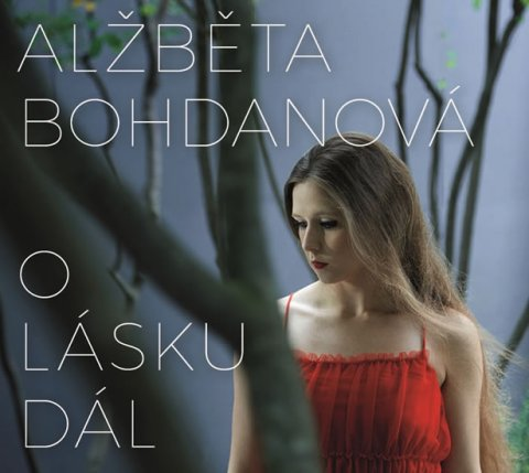 Bohdanová Alžběta: O lásku dál - CD