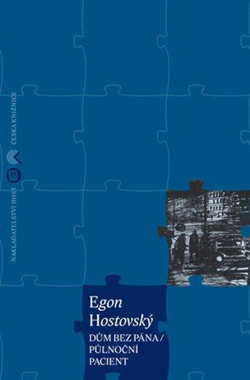 Hostovský Egon: Dům bez pána / Půlnoční pacient