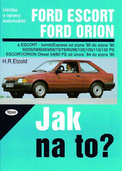 Etzold Hans-Rudiger Dr.: Ford Escort/Orion 8/80 - 8/90 - Jak na to? - 2.