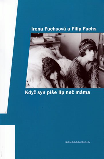 Fuchsová Irena, Fuchs Filip: Když syn píše líp než máma