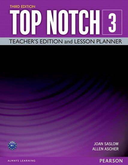 Saslow Joan M., Ascher Allen: Top Notch 3 Teacher Edition/Lesson Planner