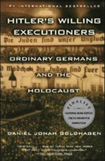 Goldhagen Daniel Jonah: Hitler´s Willing Executioners