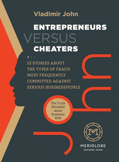 John Vladimír: Entrepreneurs versus Cheaters - 52 Stories About the Types of Fraud Most Fr