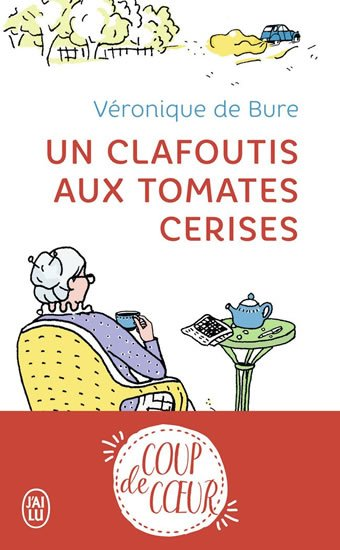 de Bure Véronique: Un clafoutis aux tomates cerises