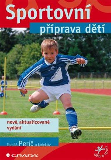 Perič Tomáš a kolektiv: Sportovní příprava dětí